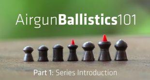 بالصور سلسلة بندقية الهواء BALLISTICS 101   مقدمة السلسلة   الحلقة 1 0 114 310x165