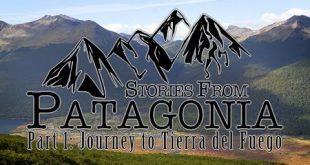 قصص من بتاجونيا - رحلة الي Tierra del Fuego - الجزء 1